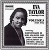 EVA TAYLOR: COMPLETE RECORDED WORKS, VOLUME 3 (1928-1932)