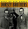 THE BEST OF THE BIG BANDS: DORSEY BROTHERS