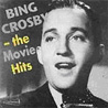 Bing Crosby: The Movie Hits