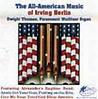 THE ALL-AMERICAN MUSIC OF IRVING BERLIN