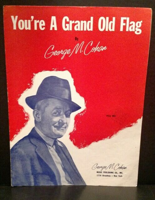 """You're A Grand Old Flag"""